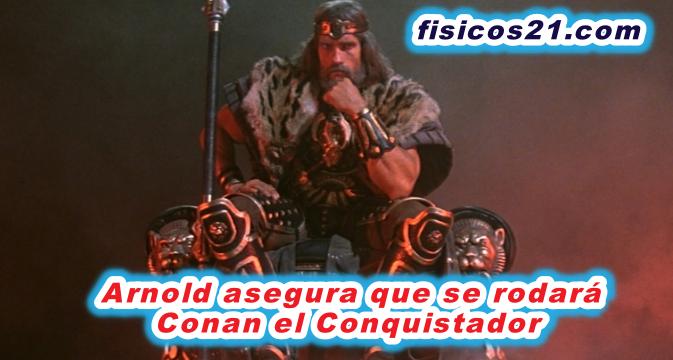Arnold asegura que se rodará Conan el Conquistador