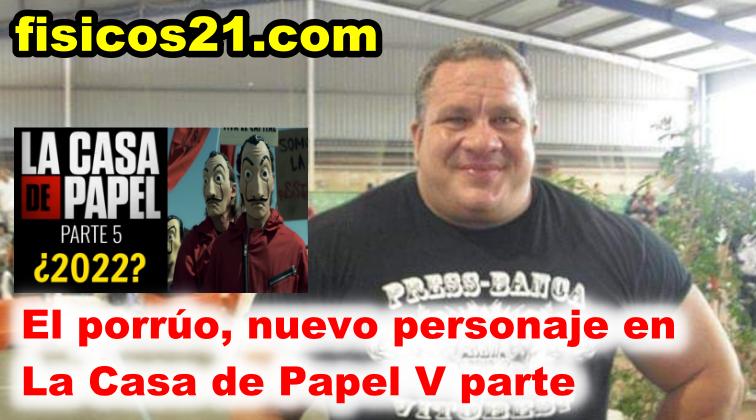 'El Porrúo' nuevo personaje en la serie de éxito 'La Casa de Papel, V temporada'